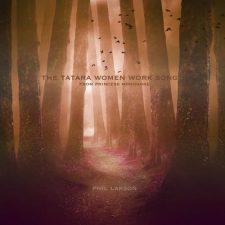 موسیقی ارکسترال آرام و رویایی The Tatara Women Work Song اثری از Phil Larson