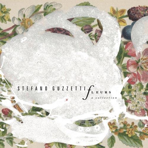 آلبوم Fleurs (A Collection) موسیقی مدرن کلاسیکال زیبایی از Stefano Guzzetti