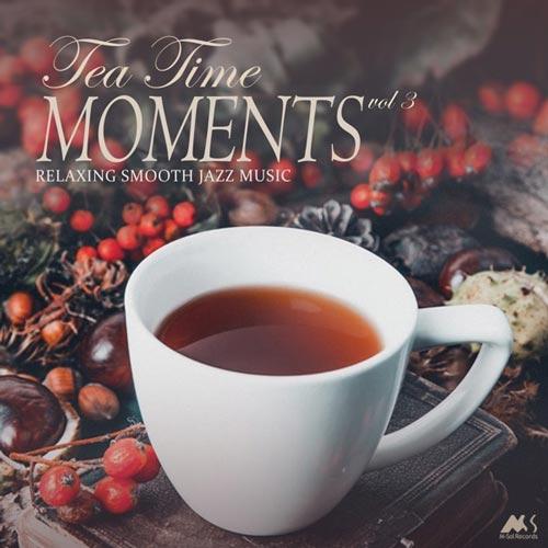 آلبوم Tea Time Moments Vol.3 موسیقی جز ملایم عاشقانه و آرامش بخش