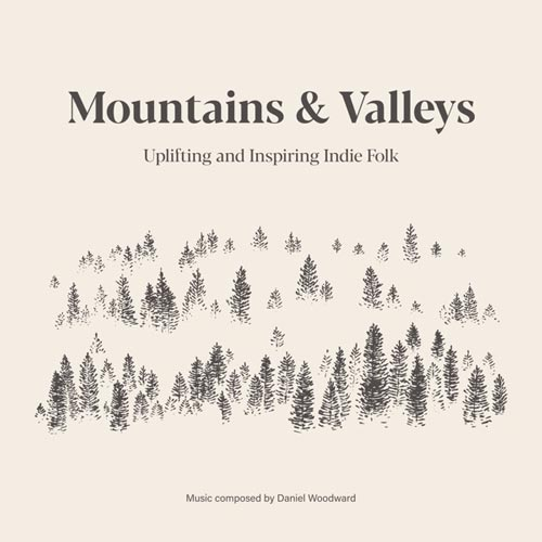 آلبوم Mountains & Valleys موسیقی ایندی فولک الهام بخش از Wrong Planet Music
