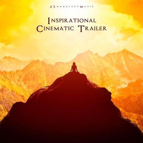 موسیقی تریلر سینمایی الهام بخش Inspirational Cinematic Trailer از AShamaluevMusic