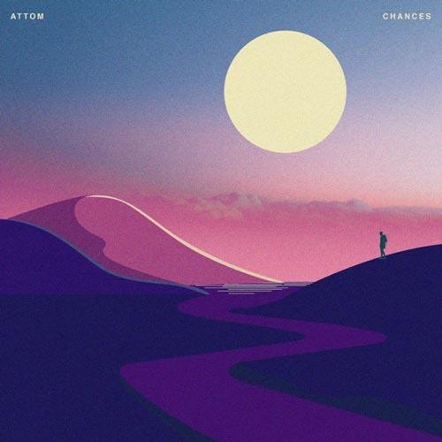 موسیقی الکترونیک ملودیک و زیبای Chances اثری از Attom