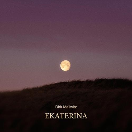 موسیقی بی کلام Ekaterina اثری آرامش بخش از Dirk Mallwitz