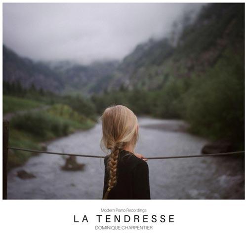 موسیقی پیانو آرامش بخش La tendresse اثری از Dominique Charpentier