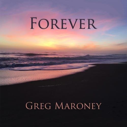آلبوم Forever تکنوازی پیانو آرامش بخش از Greg Maroney