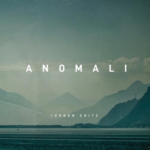 آلبوم Anomali موسیقی امبینت رازآلود اثری از Jordan Critz