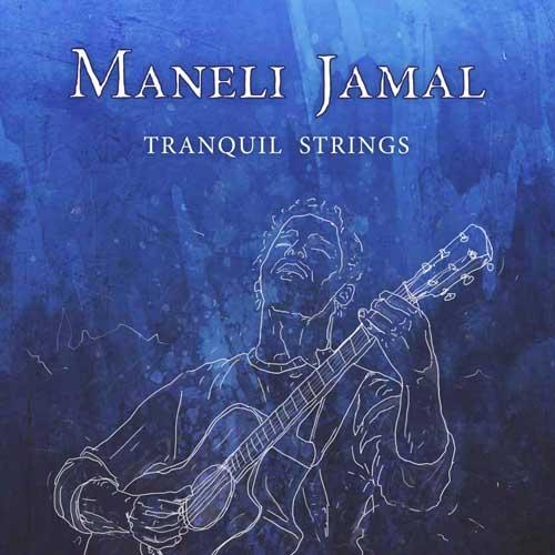 آلبوم Tranquil Strings گیتار آرامش بخش و روح نواز از Maneli Jamal
