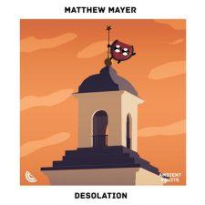 موسیقی پیانو عمیق و تامل برانگیز Desolation اثری Matthew Mayer