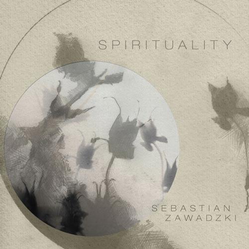 آلبوم موسیقی کلاسیک Spirituality اثری از Sebastian Zawadzki