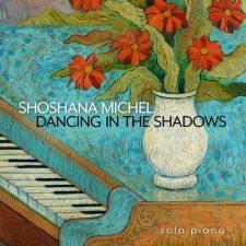 موسیقی Dancing in the Shadows تکنوازی پیانو آرام و تسکین دهنده از Shoshana Michel