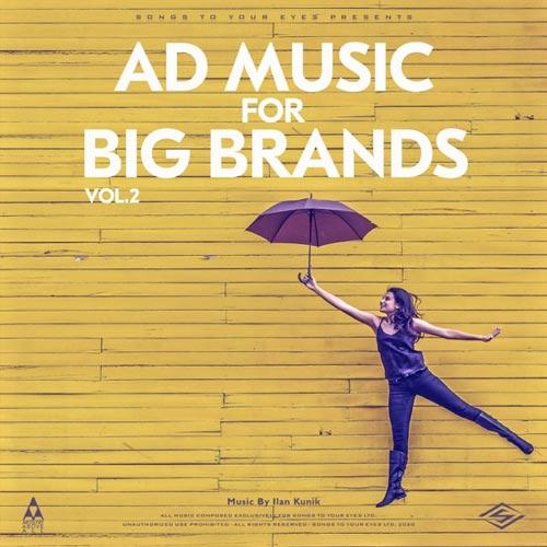 آلبوم Ad Music For Big Brands, Vol. 2 موسیقی تبلیغات برای برندهای بزرگ از Songs To Your Eyes