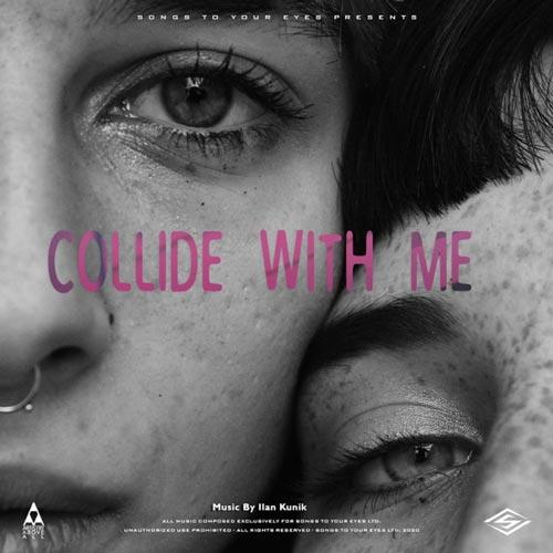 آلبوم Collide With Me (Inspiring Indie Folk) موسیقی ایندی فولک الهام بخش از Songs To Your Eyes