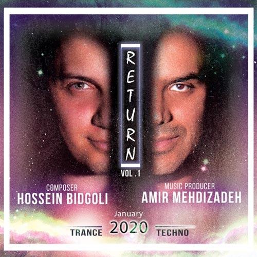 آلبوم Return موسیقی ترنس ملودیک و پرانرژی از Amir Mehdizadeh & Hossein Bidgoli