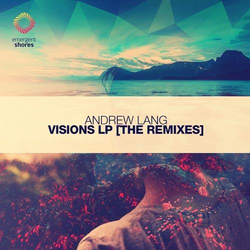 آلبوم Visions [The Remixes] موسیقی پراگرسیو ترنس از Andrew Lang