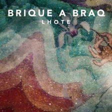 موسیقی بی کلام Lhote اثری رویایی و الهام بخش از Brique a Braq