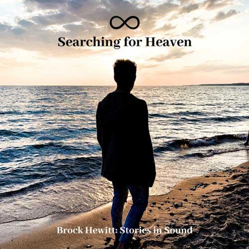 آلبوم Searching for Heaven موسیقی امبینت امید بخش از Brock Hewitt Stories in Sound