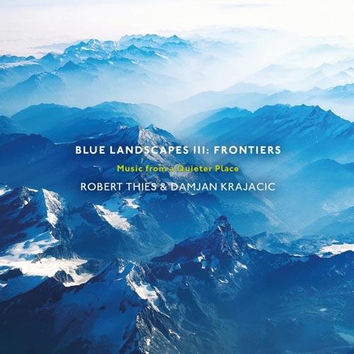 آلبوم Blue Landscapes III Frontiers موسیقی از یک مکان ساکت و آرام اثری از Damjan Krajacic & Robert Thies