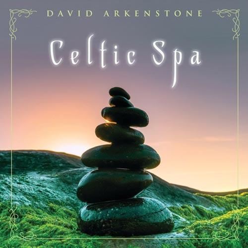 آلبوم Celtic Spa مراقبه و رهایی از استرس با موسیقی سلتیک اثری از David Arkenstone