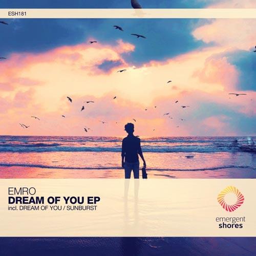 آلبوم Dream of You موسیقی پراگرسیو هاوس ریتمیک و پرانرژی از Emro