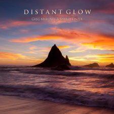 موسیقی بی کلام Distant Glow اثری عرفانی و آرامش بخش از Greg Maroney