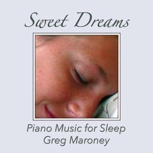 آلبوم Sweet Dreams تکنوازی پیانو آرامش بخش از Greg Maroney