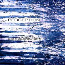 موسیقی بی کلام Perception اثری دراماتیک و حزن آلود از Joel Christian Goffin