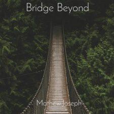 موسیقی Bridge Beyond گیتار آرام و دلنشین اثری از Mathew Joseph