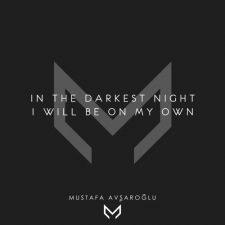 موسیقی بی کلام In the Darkest Night I Will Be on My Own اثری دراماتیک و حزن آلود از Mustafa Avsaroglu
