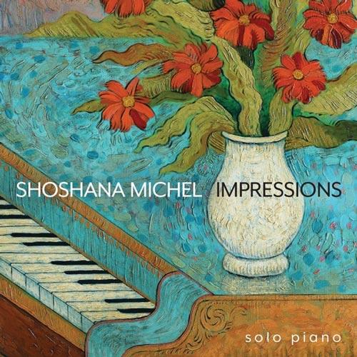 آلبوم Impressions تکنوازی پیانو آرامش بخش اثری از Shoshana Michel