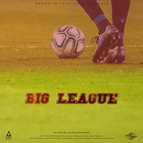 آلبوم Big League موسیقی الکترونیک پرانرژی مناسب تیزر ورزشی از Songs To Your Eyes