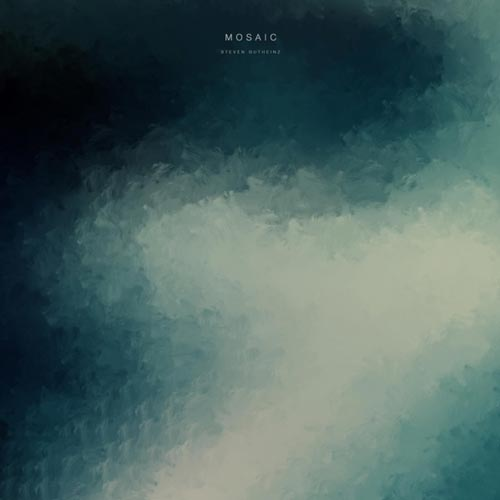 آلبوم Mosaic موسیقی کلاسیک کراس اور زیبایی از Steven Gutheinz