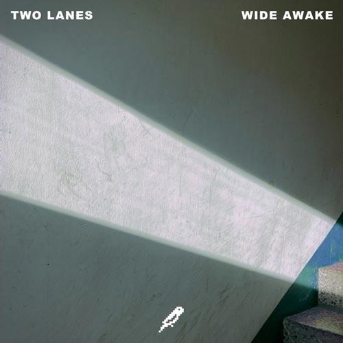 موسیقی داون تمپو Wide Awake اثری ریتمیک و رویایی از TWO LANES