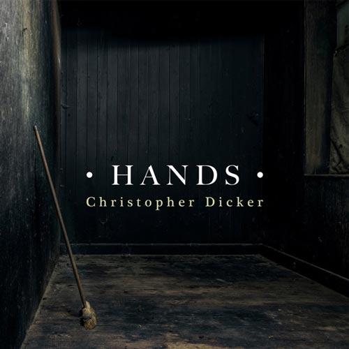 کریستوفر دیکر – دستها