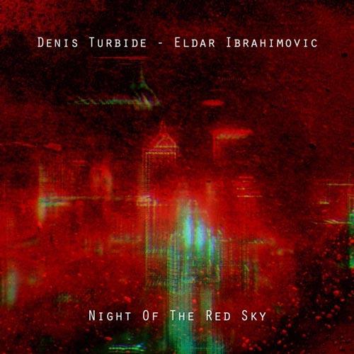 موسیقی بی کلام Night of the Red Sky اثری از Denis Turbide