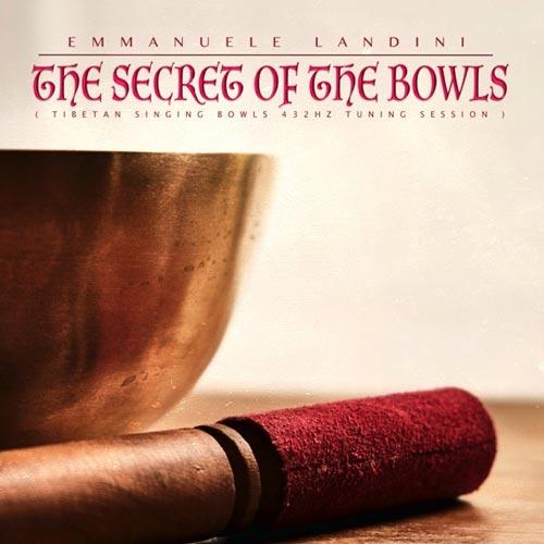 آلبوم The Secret of the Bowls مدیتیشن با کاسه آواز تبت از Emmanuele Landini