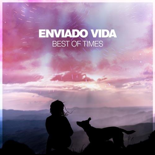 موسیقی دیپ هاوس Best of Times اثری از Enviado Vida