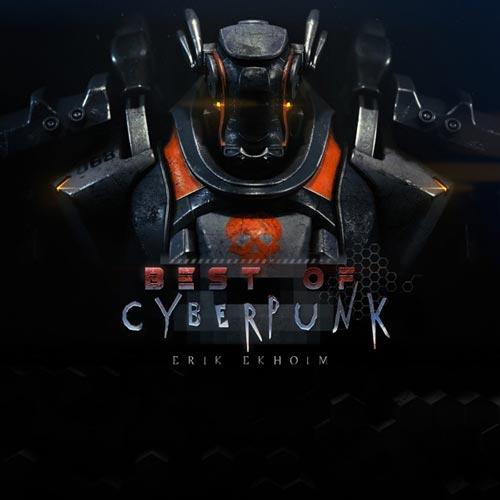 آلبوم Best of Cyberpunk بهترین های موسیقی سایبرپانک از Erik Ekholm