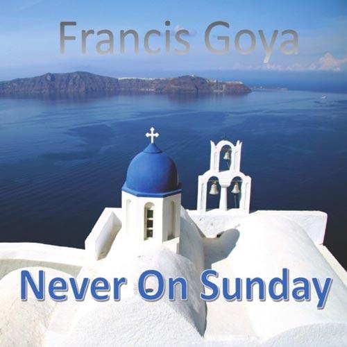 موسیقی بی کلام شاد و دلنشین Never on Sunday اثری از Francis Goya