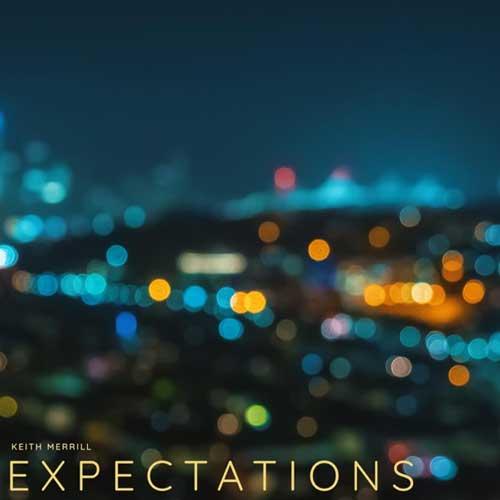موسیقی بی کلام Expectations اثری الهام بخش از Keith Merrill