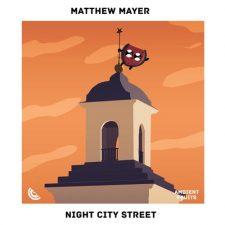 موسیقی پیانو آرامش بخش Night City Street اثری از Matthew Mayer