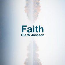 موسیقی پیانو آرامش بخش Faith اثری از Ola W Jansson