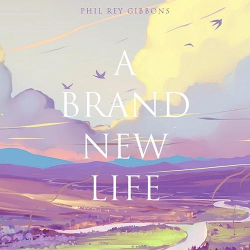موسیقی بی کلام A Brand New Life اثری الهام بخش از Phil Rey