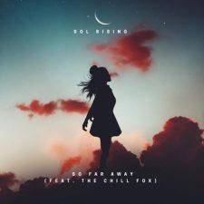آهنگ الکترونیک So Far Away اثری مثبت و انرژی بخش از Sol Rising