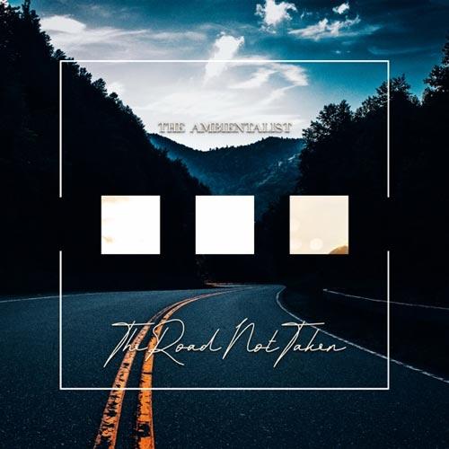 موسیقی الکترو امبینت The Road Not Taken از The Ambientalist - والا موزیک