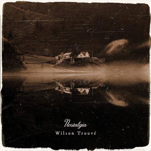 موسیقی بی کلام Nostalgia اثری درماتیک و احساسی از Wilson Trouve