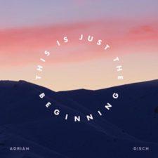 موسیقی بی کلام سینمایی This Is Just the Beginning اثری از Adrian Disch