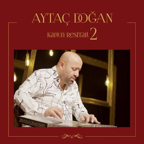 آلبوم موسیقی بی کلام Kanun Resitali 2 (Live) اثری از Aytaç Doğan