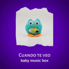 موسیقی کودکانه Cuando te veo از لیبل Baby Music Box