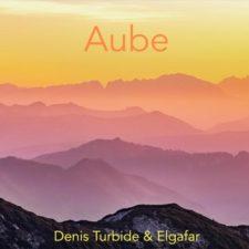 موسیقی بی کلام Aube اثری از Denis Turbide & Elgafar