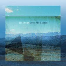 موسیقی امبینت Myths for a Dream اثری از Elskavon